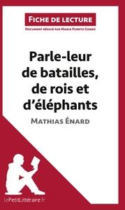 ANALYSE PARLE LEUR DE BATAILLES DE ROIS ET D ELEPHANTS DE MATHIAS ENARD ANALYSE