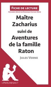 ANALYSE MAITRE ZACHARIUS SUIVI DE AVENTURES DE LA FAMILLE RATON DE JULES VERNE