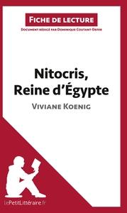 ANALYSE NITOCRIS REINE D EGYPTE DE VIVIANE KOENIG ANALYSE COMPLETE DE L UVRE ET