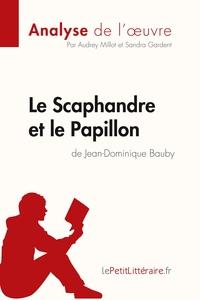 ANALYSE LE SCAPHANDRE ET LE PAPILLON DE JEAN DOMINIQUE BAUBY ANALYSE COMPLETE D