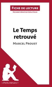 ANALYSE LE TEMPS RETROUVE DE MARCEL PROUST ANALYSE COMPLETE DE L UVRE ET RESUME