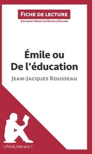 ANALYSE EMILE OU DE L EDUCATION DE JEAN JACQUES ROUSSEAU ANALYSE COMPLETE DE L
