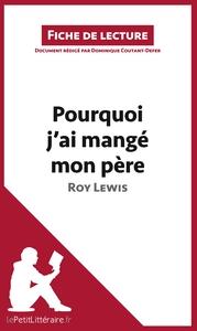 ANALYSE POURQUOI J AI MANGE MON PERE DE ROY LEWIS ANALYSE COMPLETE DE L UVRE ET