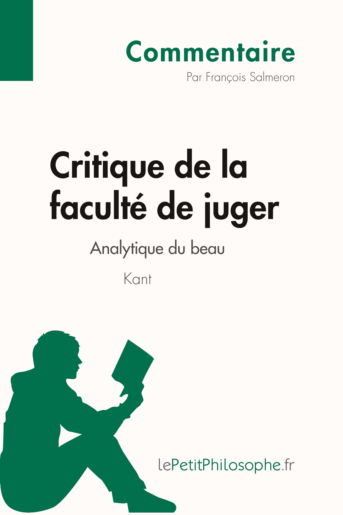 CRITIQUE DE LA FACULTE DE JUGER KANT - ANALYTIQUE DU BEAU (COMMENTAIRE)