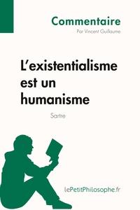 L'EXISTENTIALISME EST UN HUIMANISME DE SARTRE (COMMENTAIRE)