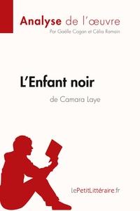 ANALYSE L ENFANT NOIR DE CAMARA LAYE ANALYSE COMPLETE DE L UVRE ET RESUME