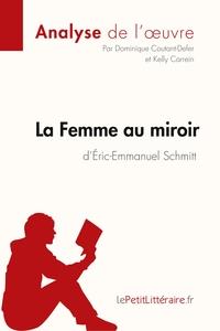 ANALYSE LA FEMME AU MIROIR D ERIC EMMANUEL SCHMITT ANALYSE COMPLETE DE L UVRE E