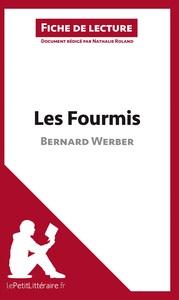 ANALYSE LES FOURMIS DE BERNARD WERBER ANALYSE COMPLETE DE L UVRE ET RESUME
