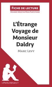ANALYSE L ETRANGE VOYAGE DE MONSIEUR DALDRY DE MARC LEVY ANALYSE COMPLETE DE L