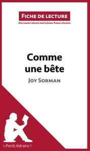 ANALYSE COMME UNE BETE DE JOY SORMAN ANALYSE COMPLETE DE L UVRE ET RESUME