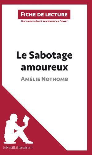 ANALYSE LE SABOTAGE AMOUREUX D AMELIE NOTHOMB ANALYSE COMPLETE DE L UVRE ET RES