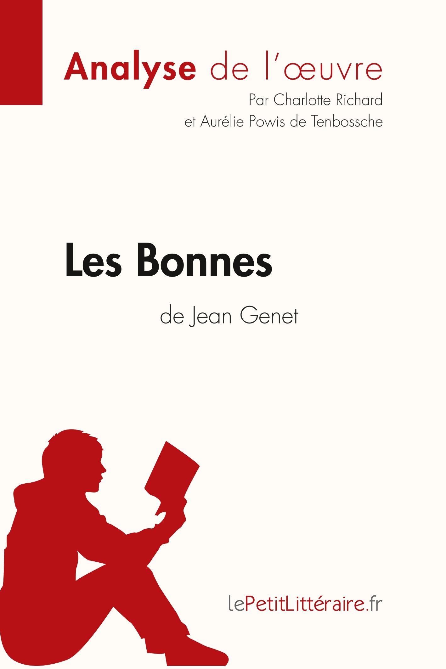 ANALYSE LES BONNES DE JEAN GENET ANALYSE COMPLETE DE L UVRE ET RESUME