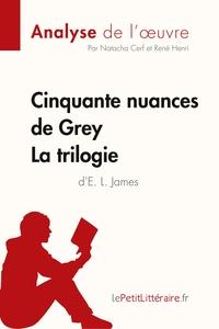 ANALYSE CINQUANTE NUANCES DE GREY DE E L JAMES LA TRILOGIE ANALYSE COMPLETE DE