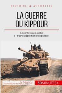 LA GUERRE DU KIPPOUR