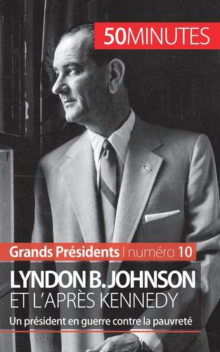 LYNDON B JOHNSON ET L APRES KENNEDY