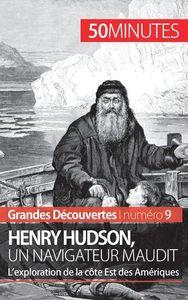 HENRY HUDSON UN NAVIGATEUR MAUDIT