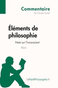 ELEMENTS DE PHILOSOPHIE D'ALAIN - NOTE SUR L'INCONSCIENT (COMMENTAIRE)