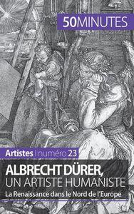 ALBRECHT D RER UN ARTISTE HUMANISTE