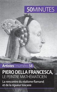 PIERO DELLA FRANCESCA LE PEINTRE MATHEMATICIEN