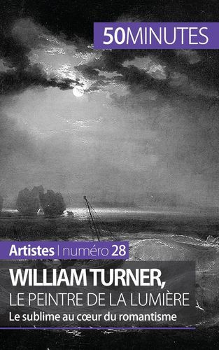 WILLIAM TURNER LE PEINTRE DE LA LUMIERE
