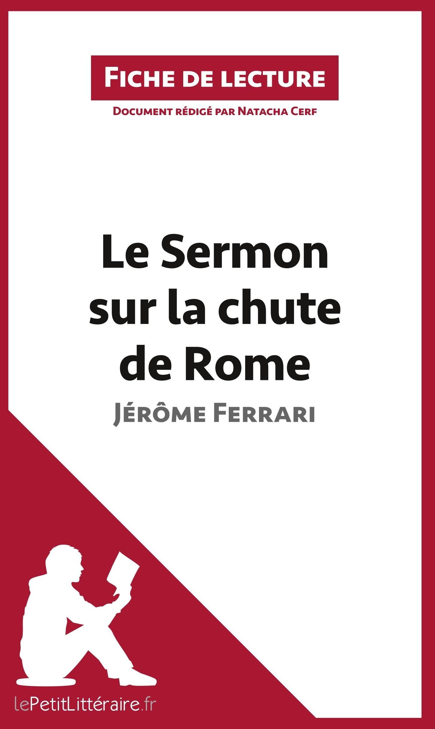 ANALYSE LE SERMON SUR LA CHUTE DE ROME DE JEROME FERRARI ANALYSE COMPLETE DE L