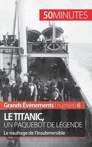 LE TITANIC UN PAQUEBOT DE LEGENDE