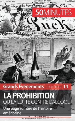 LA PROHIBITION OU LA LUTTE CONTRE L ALCOOL
