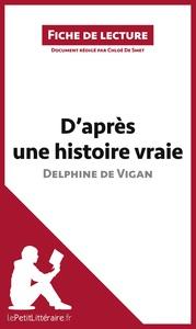 ANALYSE D'APRES UNE HISTOIRE VRAIE DE DELPHINE DE VIGAN ANALYSE COMPLETE DE L U