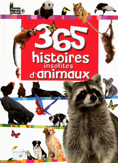 365 HISTOIRES INSOLITES D'ANIMAUX
