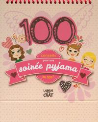 100 CONSEILS POUR UNE SOIREE PYJAMA AU TOP !