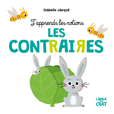 LES CONTRAIRES - J'APPRENDS LES NOTIONS