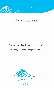 KAFKA, CONTRE L'OUBLI, LE RECIT - DE L'INTERPRETATION A L'ANALYSE LITTERAIRE