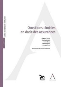 QUESTIONS CHOISIES EN DROIT DES ASSURANCES
