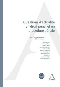 QUESTIONS D ACTUALITE EN DROIT PENAL ET EN PROCEDURE PENALE