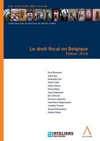 LE DROIT FISCAL EN BELGIQUE - EDITION 2019