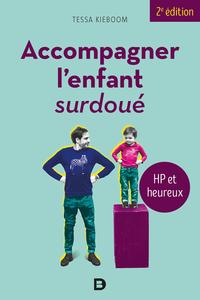 ACCOMPAGNER L'ENFANT SURDOUE - HP ET HEUREUX