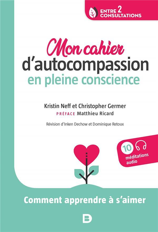 MON CAHIER D'AUTO-COMPASSION EN PLEINE CONSCIENCE