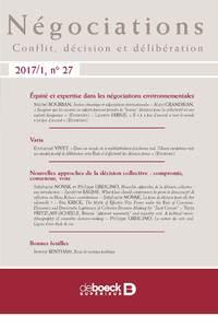 """""""NEGOCIATIONS 2017/1 - 27 - NOUVELLES APPROCHES DE LA DECISION COLLECTIVE : COMPROMIS, CONSENSUS, VO"""