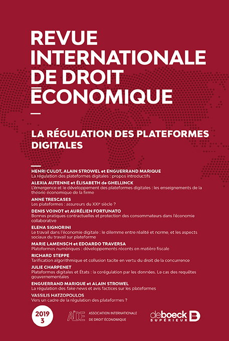 REVUE INTERNATIONALE DE DROIT ECONOMIQUE 2019/3 - LA REGULATION DES PLATEFORMES DIGITALES