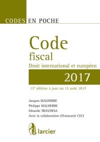 CODE EN POCHE - CODE FISCAL 2017 - DROIT INTERNATIONAL ET EUROPEEN