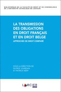 LA TRANSMISSION DES OBLIGATIONS EN DROIT FRANCAIS ET EN DROIT BELGE - APPROCHES DE DROIT COMPARE