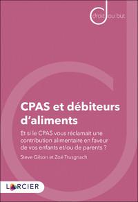 CPAS ET DEBITEURS D'ALIMENTS - ET SI LE CPAS VOUS RECLAMAIT UNE CONTRIBUTION ALIMENTAIRE EN FAVEUR D