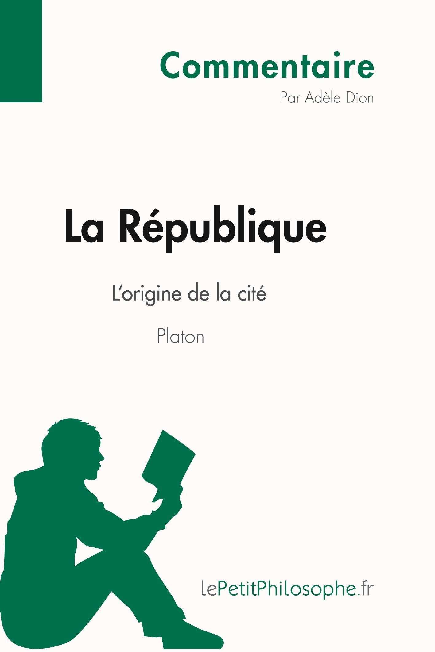 LA REPUBLIQUE DE PLATON - L'ORIGINE DE LA CITE (COMMENTAIRE) - COMPRENDRE LA PHILOSOPHIE AVEC LEPETI
