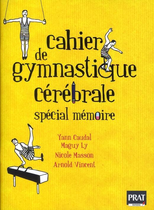 CAHIER DE GYMNASTIQUE CEREBRALE SPECIAL MEMOIRE
