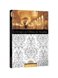 ART ANTI-STRESS - COLORIAGES CHATEAU DE VERSAILLES