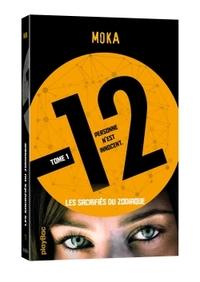 12 (DOUZE) - LES SACRIFIES DU ZODIAQUE - TOME 1