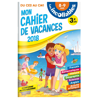 LES INCOLLABLES - CAHIER DE VACANCES 2018 - DU CE2 AU CM1