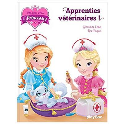 Une, deux, trois princesses - apprenties veterinaires - tome 12