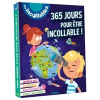 365 JOURS POUR ETRE INCOLLABLE ! - PLUS DE 1500 INFOS POUR APPRENDRE CHAQUE JOURS EN S'AMUSANT !