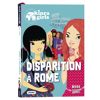 LES ENQUETES DES KINRA GIRLS - KINRA GIRLS - LES MYSTERES - DISPARITION A ROME  - TOME 1